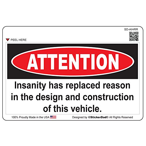 ATTENTION INSANITY HAS REPLACED REASON Full Color Printed Sticker - size: 5