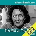 The Mill on the Floss Hörbuch von George Eliot Gesprochen von: Fiona Shaw