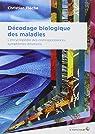 Décodage biologique des maladies : L'encyclopédie des correspondances symptômes-émotions par Flèche