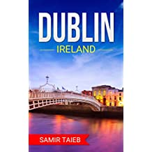 Dublin: The best Dublin Travel Guide ,Dublin Ireland: The Best Travel Tips About Where to Go and What to See in Dublin (Dublin, Ireland ... Travel to Dublin, Dublin tour guide)
