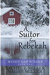 A Suitor for Rebekah (Windy Gap Wishes) Paperback