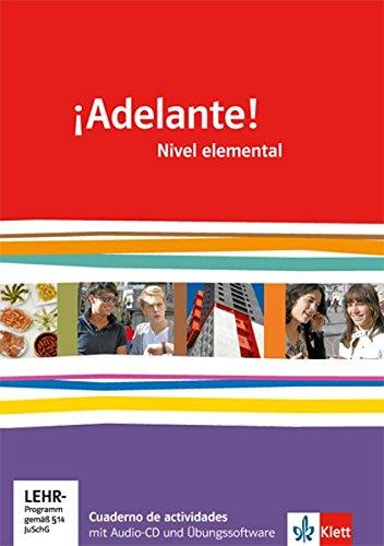¡Adelante! / Cuadernos de actividades mit MP3-CD und Lernsoftware. Nivel elemental: Spanisch als neu einsetzende Fremdsprache an berufsbildenden Schulen und Gymnasien