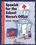 Spanish for the School Nurse's Office : English - Spanish, Thuro, Barbara, 0932825028