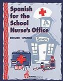 Spanish for the School Nurse's Office : English - Spanish, Thuro, Barbara, 0932825028