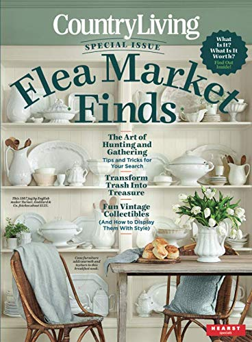 Flea Market Finds: The Art of Hunting and Gathering Single Issue Magazine – April 17, 2018