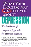What Your Doctor May Not Tell You about™ Depression, Michael B. Schachter and Deborah Mitchell, 0446694940