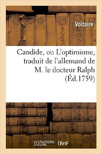Candide, Ou L'Optimisme, Traduit de L'Allemand de M. Le Docteur Ralph (Litterature)