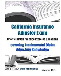 California Insurance Adjuster Exam Unofficial Self Practice