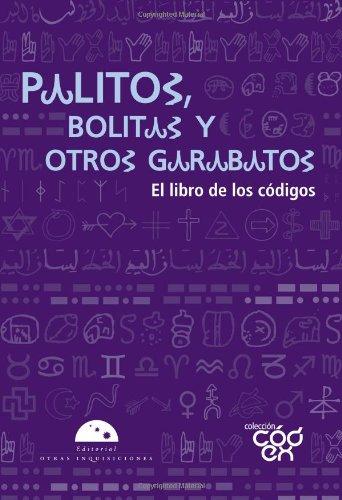 Palitos, bolitas y otros garabatos. El libro de los codigos (Codex) (Spanish Edition)