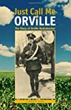Just Call Me Orville, Robert W. Topping, 1557535957
