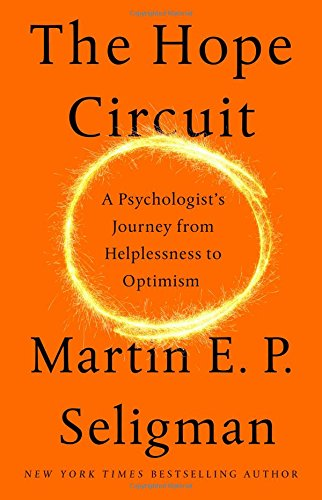 The Hope Circuit: A Psychologist's Journey from Helplessness to Optimism《希望路径》