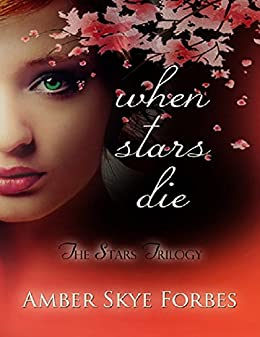 When Stars Die (The Stars Trilogy Book 1) by [Forbes, Amber Skye]