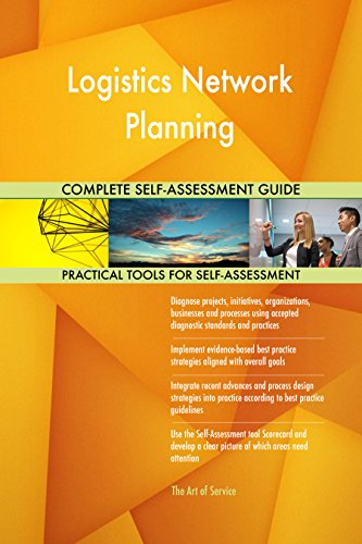 Logistics Network Planning Toolkit: best-practice templates, step-by-step  work plans and maturity diagnostics