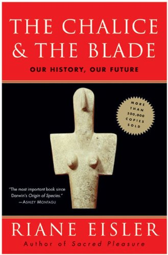(The Chalice and the Blade: Our History, Our Future---Updated With a New Epilogue)