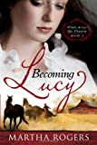 img - for Becoming Lucy: Winds Across the Prairie Book 1 book / textbook / text book