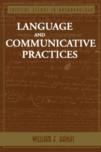 Language And Communicative Practices (Critical Essays in Anthropology Series) by Brand: Westview Press
