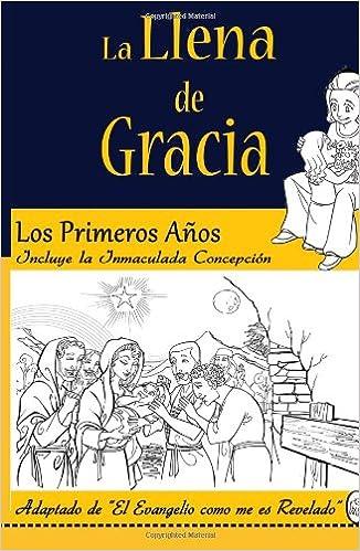 Libros gratis para descargar en el rincón. La Llena de Gracia: Los Primeros Años: Volume 1 PDF ePub