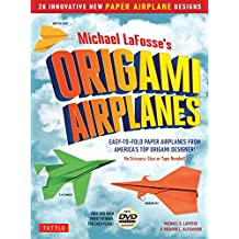 Michael LaFosse's Origami Airplanes: 28 Easy-to-Fold Paper Airplanes from America's Top Origami Designer!: Includes Paper Airplane Book, 28 Projects and DVD