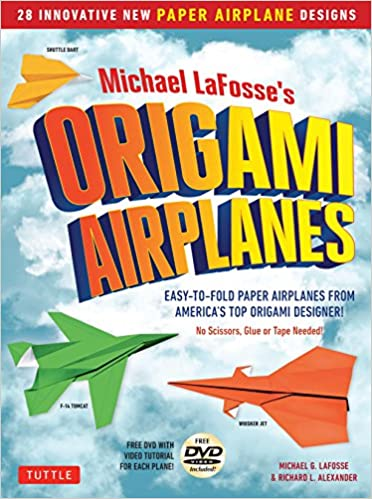 Michael LaFosses Origami Airplanes 28 Easy To Fold Paper From Americas Top Designer Includes Airplane Book Projects And