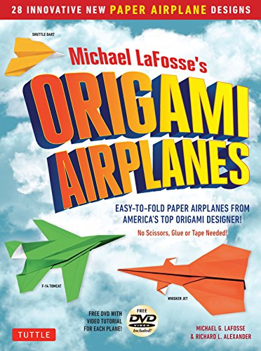 Michael LaFosse's Origami Airplanes: 28 Easy-to-Fold Paper Airplanes from America's Top Origami Designer!: Includes Paper Airplane Book, 28 Projects and DVD (Best Easy Paper Airplane)
