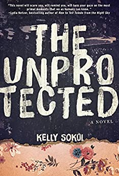 Download for free The Unprotected: A Novel