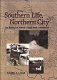 Southern Life, Northern City, Jennifer A. Lemak, 0791475816