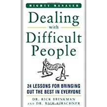 By Dr. Rick Brinkman Dealing With Difficult People: 24 Lessons for Bring Out the Best In Everyone (1st Edition) [Hardcover]