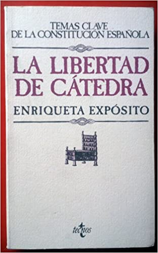 La libertad de catedra: Amazon.es: Exposito Gomez, Enriqueta: Libros