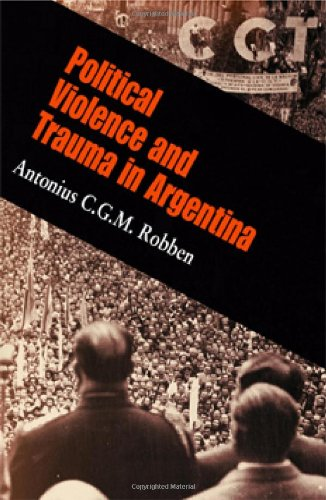 Political Violence and Trauma in Argentina (The Ethnography of Political Violence)