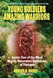 img - for Young Soldiers Amazing Warriors: Inside One of the Most Highly Decorated Battalions of Vietnam book / textbook / text book