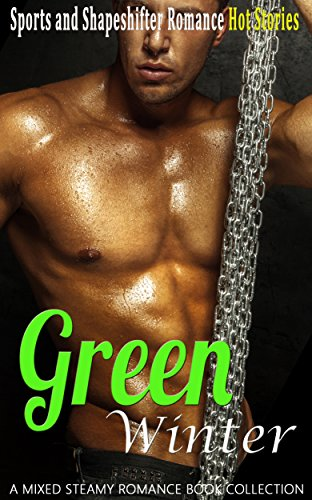 Green Winter: Sports and Shape Shifter Romance (A Mixed Steamy Romance Book Collection)