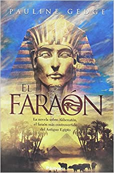 El faraón (Histórica): Amazon.es: Pauline Gedge, Pauline