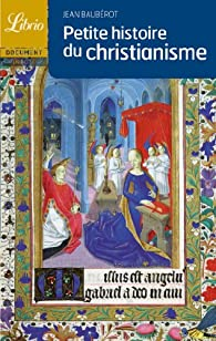 Petite histoire du christianisme par Jean Baubérot