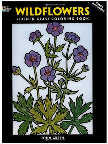 (Wildflowers Stained Glass Coloring Book (Dover Nature Stained Glass Coloring Book))