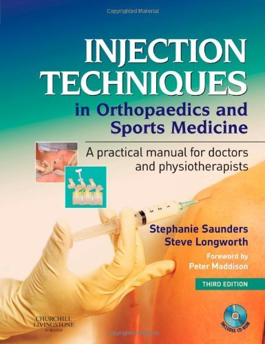 By Stephanie Saunders FCSP FSOM Injection Techniques in Orthopaedics and Sports Medicine with CD-ROM: A Practical Manual for Doctors (3rd Edition) (Primary Care Sports Medicine)