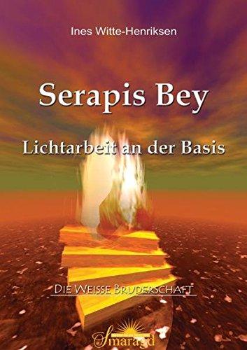 Serapis Bey: Lichtarbeit an der Basis