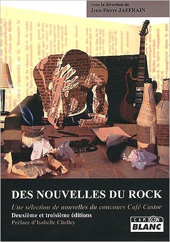 Téléchargement DES NOUVELLES DU ROCK Deuxième et troisième édition pdf