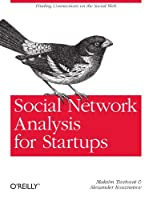 Social Network Analysis for Startups: Finding connections on the social web Front Cover