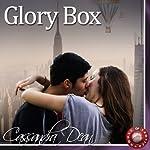 Glory Box: An Erotic Story | Cassandra Dean