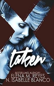 Taken (Voyeur Book 1) by [Blanco, N. Isabelle, Reyes, Elena M.]