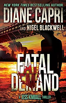 Fatal Demand: A Jess Kimball Thriller (The Jess Kimball Thrillers Series Book 3) by [Capri, Diane, Blackwell, Nigel]