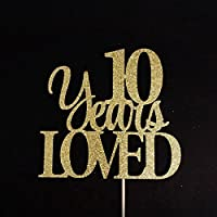 10 Years Loved Cake Topper, 10 Cake Topper, 10th Anniversary Cake Topper, Ten Cake Topper, 10th Birthday Cake Topper, Glitter Cake Topper
