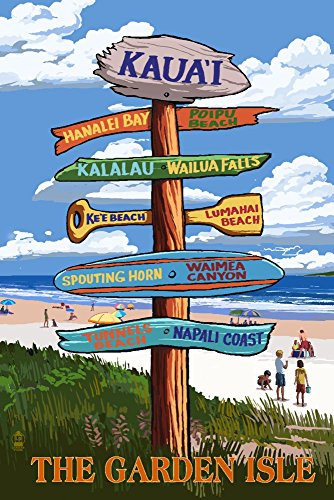 Kaua'i, Hawaii - The Garden Isle Destination Signpost (24x36 SIGNED Print Master Giclee Print w/Certificate of Authenticity - Wall Decor Travel Poster)
