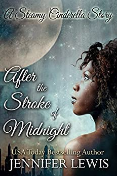 After the Stroke of Midnight: A Steamy Cinderella Story by [Lewis, Jennifer]