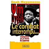 Um Nyobè : le combat interrompu (French Edition)