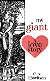 My Giant – A Love Story: Neo the jockey falls in love with Penelope, who happens to be a giant. (Strange Stories Book 3)