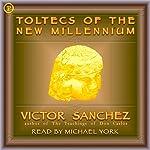 Toltecs of the New Millennium | Victor Sanchez