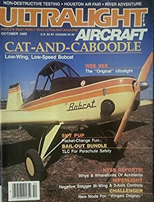Ultralight Aircraft October 1985 - Cat-And-Caboodle Low-Wing, Low-Speed Bobcat