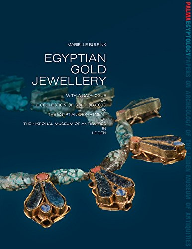Ancient Egyptian Jewelry History - Egyptian Gold Jewellery: With a catalogue of the collection of gold objects in the Egyptian Department of the National Museum of Antiquities in Leiden ... from the Leiden Museum of Antiquities)