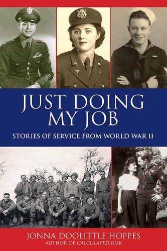 Just Doing My Job: Stories of Service from World War II by Jonna Doolittle Hoppes (2009-05-01)
